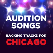 Audition Songs: Backing Tracks for Chicago - EP