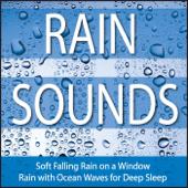 Rain Sounds: Soft Falling Rain On a Window, Rain With Ocean Waves for Deep Sleep