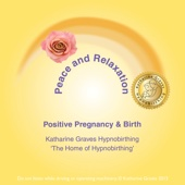 Hypnobirthing - Peace and Relaxation - Positive Pregnancy & Birth
