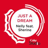 Just a Dream (Coke Studio Fusion Mix) [feat. Sherine]