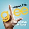 I Still Believe / Super Bass (Glee Cast Version) - Single, Glee Cast