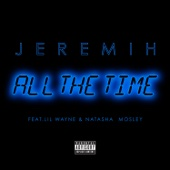 All the Time (feat. Lil Wayne & Natasha Mosley) - Jeremih Cover Art