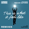 This Is What It Feels Like (feat. Trevor Guthrie) [W&W Remix]