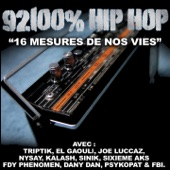 16 mesures de nos vies (feat. Triptik, El Gaouli, Joe Luccaz, Nysay, Kalash, Sinik, FDY, Phenomen, Dany Dan, Psykopat & FBI) [92100% Hip Hop] - Single
