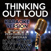 Thinking out Loud (Karaoke Version) [Originally Performed By Ed Sheeran]