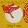 Stay Free - Single ジャケット画像