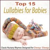 Top 15 Lullabies for Babies: Classic Nursery Rhymes Designed for Deep Sleep