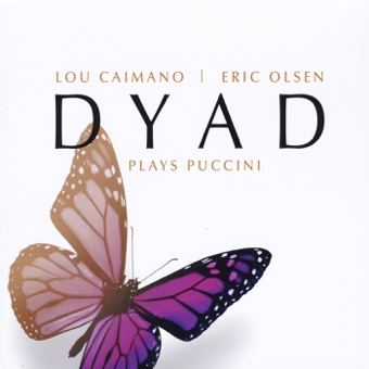 Dyad Plays Puccini, Lou Caimano & Eric Olsen