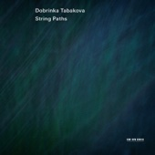 Dobrinka Tabakova: String Paths