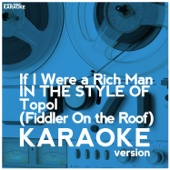 If I Were a Rich Man (In the Style of Topol) [Fiddler on the Roof] [Karaoke Version]
