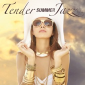 Tender Summer Jazz Vol. 2 - Best of Smooth & Modern Summer Jazz