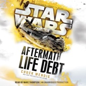 Chuck Wendig - Star Wars: Life Debt - Aftermath, Book 2 (Unabridged)  artwork