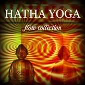 Hatha Yoga Flow Collection - Best Music Playlist to Improve Mindfulness, Balance, Flexibility and Strength
