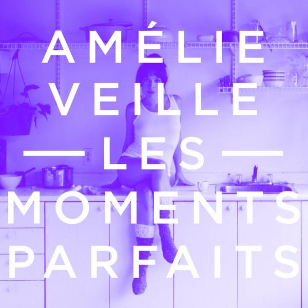 Les moments parfaits Amélie Veille CD cover