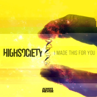 I Made This For You – EP – HIGHSOCIETY