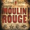 Various Artists - Music From Baz Luhrmann's Film Moulin Rouge (Original Motion Picture Soundtrack)  artwork