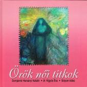 Örök Női Titkok (feat. Domjánné Harsányi Katalin, Kígyós Éva & Sólyom Ildikó)