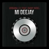 Mi Deejay (feat. Dany Noel)