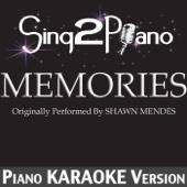 Sing2Piano - Memories (Originally Performed by Shawn Mendes) [Piano Karaoke Version] artwork