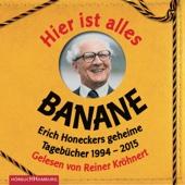 Jorge Nicolás Sanchez Rodriguez - Hier ist alles Banane: Erich Honeckers geheime Tagebücher 1994 - 2015  artwork