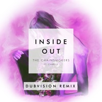 Inside Out (feat. Charlee) [DubVision Remix] - Single - The Chainsmokers