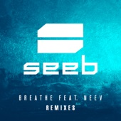 Breathe (feat. Neev) [Remixes]