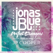 Jonas Blue - Perfect Strangers (feat. JP Cooper) illustration