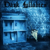 Dark Lullabies
