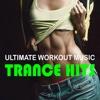 Ultimate Workout Music: Trance Hits