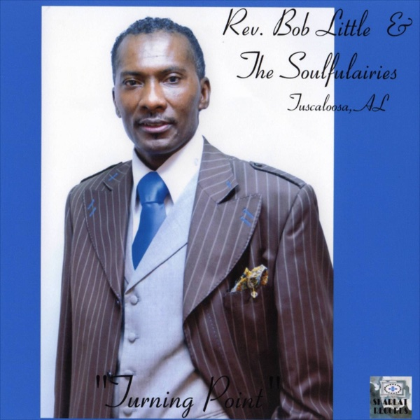 Turning Point | Rev. Bob Little & Soulfulaires