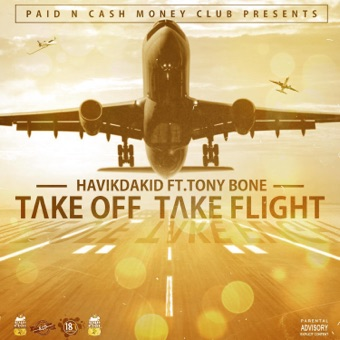 Take Off Take Flight (feat. Tony Bone) – Single – Havik DaKid