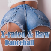 X-Rated & Raw Dancehall