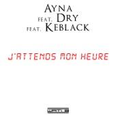 J'attends mon heure (feat. Dry & KeBlack) - Single
