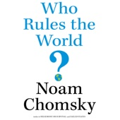 Who Rules the World? (Unabridged) - Noam Chomsky Cover Art