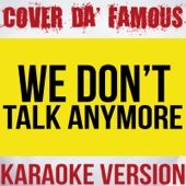 We Don't Talk Anymore (Originally Performed by Charlie Puth and Selena Gomez) [Karaoke Instrumental]