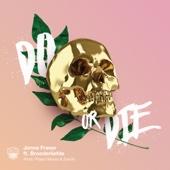 Jonna Fraser - Do or Die (feat. Broederliefde)