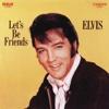 Let's Be Friends - Elvis Presley, Elvis Presley