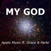 My God (feat. Grace & Forte) - Single