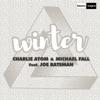 Charlie Atom & Michael Fall ft. Joe Bate... - Winter