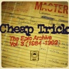 The Epic Archive, Vol. 3 (1984-1992), Cheap Trick