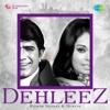 Dehleez - Rajesh Khanna and Mumtaz - Various Artists