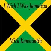 I Wish I Was Jamaican
