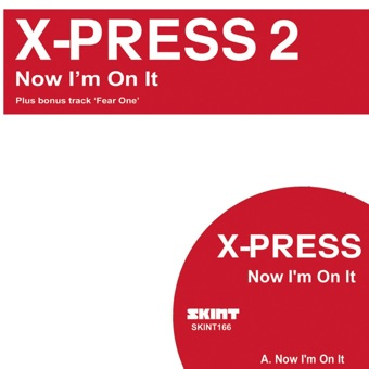 Now I'm On It – EP – X-Press 2