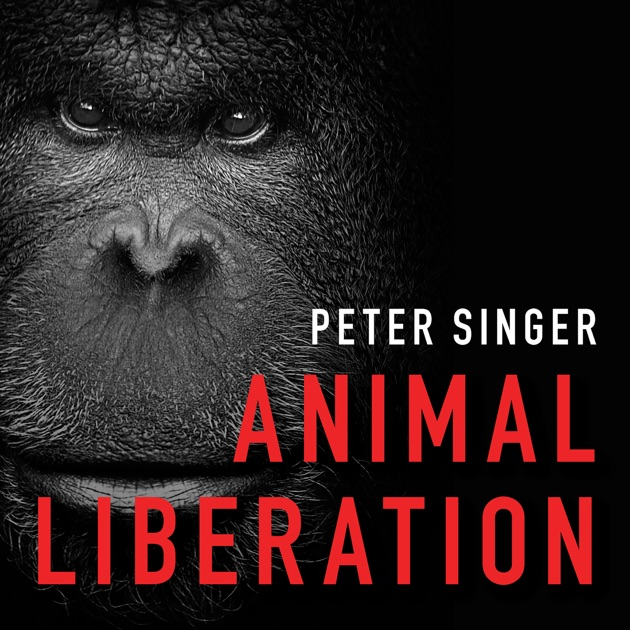 peter singer equality for animals Peter singer's approach to animal liberation does not presume that animals have inherent rights, but rather that the interests of animals should be given their due consideration although there are similarities between humans and other animals, there are also many differences in abilities and interests.