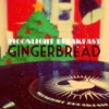 Gingerbread - Single, Moonlight Breakfast