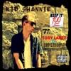 Kid Shannie - Keep It 100  feat. Tory Lanez & Sideshow