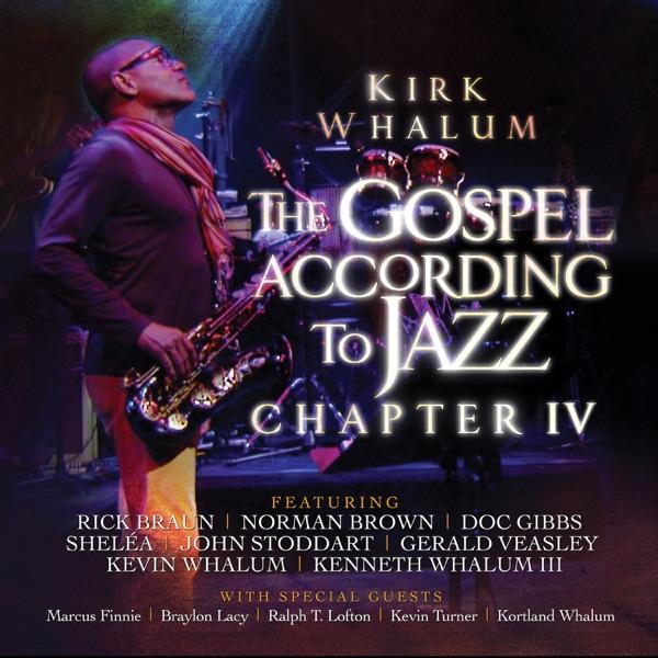 Kirk Whalum The Gospel According to Jazz, Chapter IV Album Cover