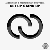 Get Up Stand Up (Radio Edit) [feat. Diva Vocal] - Andrey Exx & Troitski
