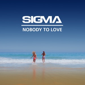 Sigma - Nobody To Love (Sigma s Future Jungle Mix)
