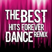 The Best Hits Forever Dance Remix
